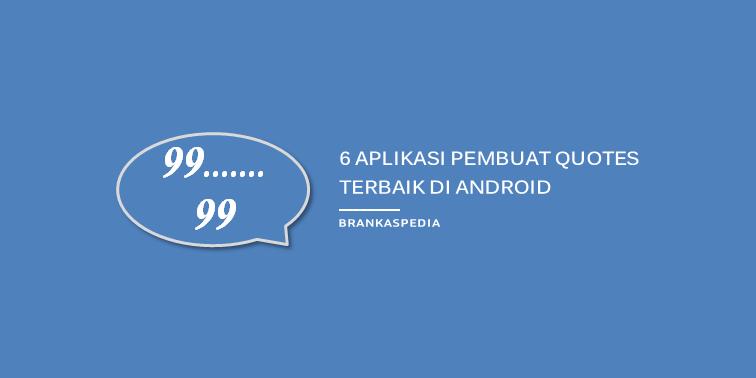 Aplikasi Pembuat Quotes Terbaik di Android