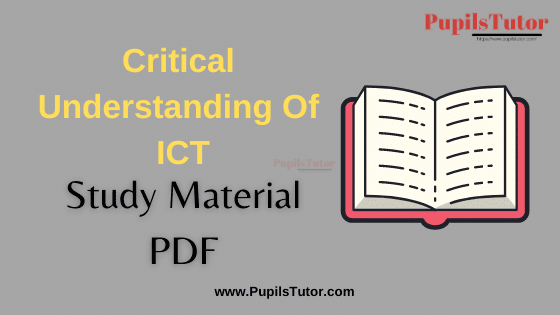 Critical Understanding Of ICT (Information and Communication Technology) Book, Notes and Study Material in English for B.Ed Second Year, BEd 1st and 2nd Semester Download Free PDF