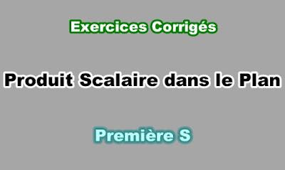 Exercices Corrigés de Produit Scalaire dans le Plan Première S PDF
