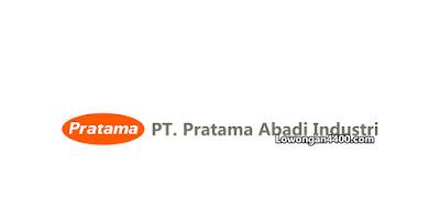 Lowongan Kerja PT. Pratama Abadi Industri April 2021
