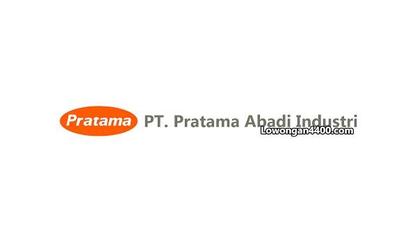 Lowongan Kerja PT. Pratama Abadi Industri Juni 2019