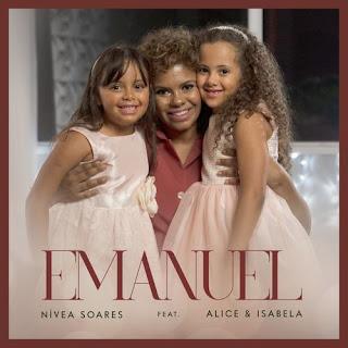 Baixar Música Gospel Emanuel - Nívea Soares Feat Alice e Isabela Mp3