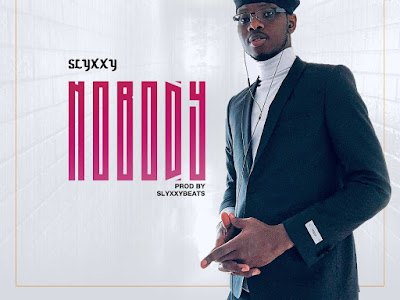 New Music : Slyxxy - Nobody