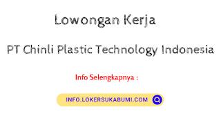 Lowongan Kerja PT Chinli Plastic Technology Indonesia Tangerang