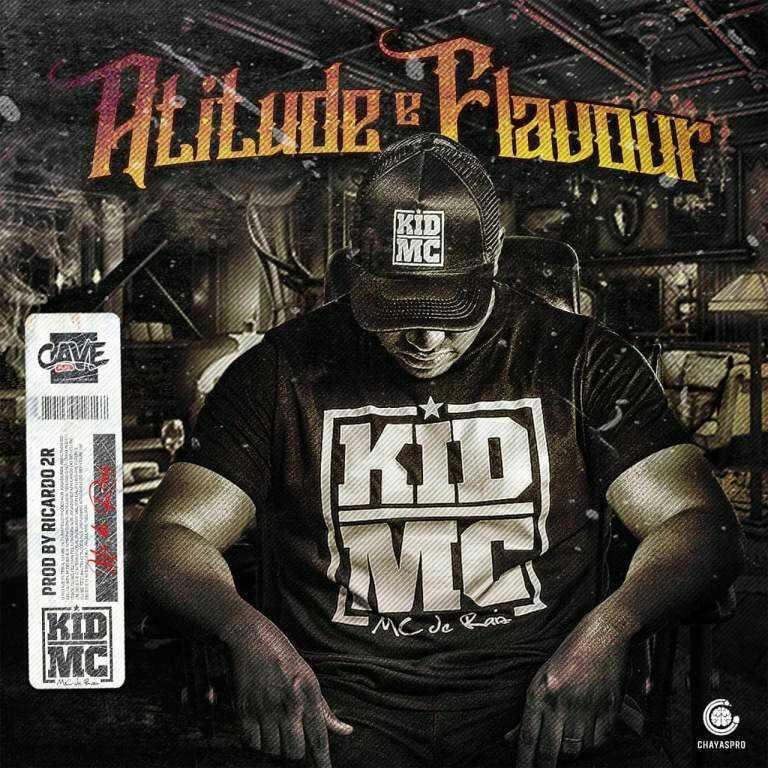"""Atitude e Flavour"", o novo single de Kid MC - Download"