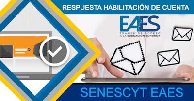 Respuesta Habilitación de Cuenta Senescyt EAES 2020 - Para poder inscribirse al Examen