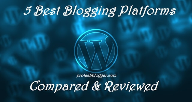 best blogging platforms to create a blog compared and reviewed list of top blogging platforms.
