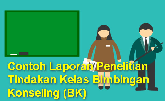 Laporan Penelitian Tindakan Kelas Bimbingan Konseling (BK)