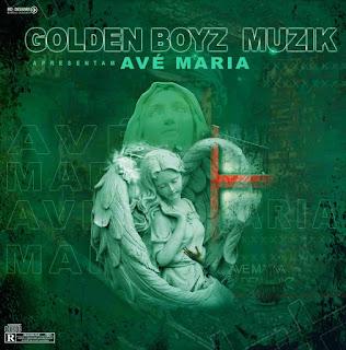 Golden Boyz Muzik - Avé Maria 1