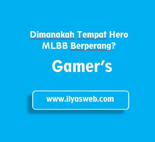 Tempat Hero MLBB Berperang