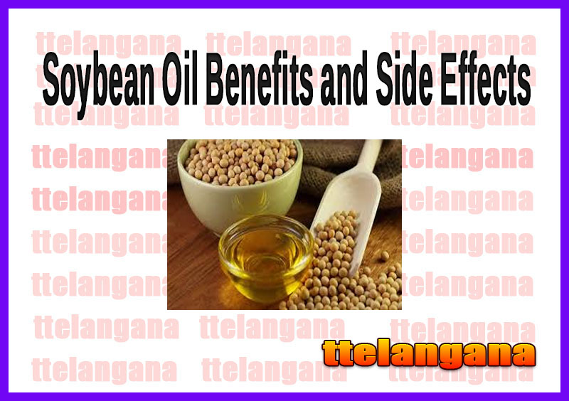 Soybean Oil Benefits and Side Effects