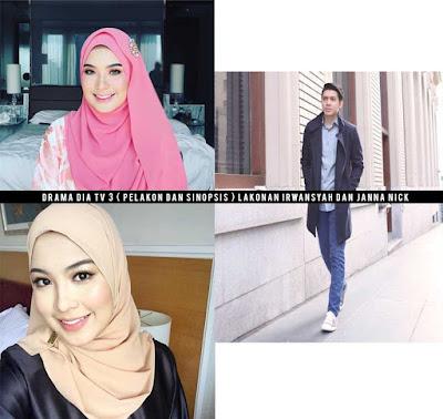 Drama Dia TV 3 ( Pelakon dan Sinopsis ) Lakonan Irwansyah dan Janna Nick