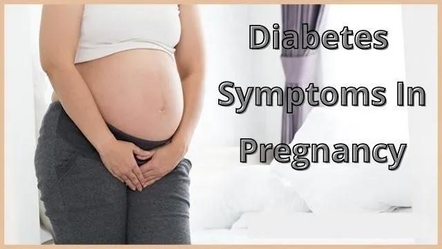 Diabetes-Symptoms-In-Pregnancy
