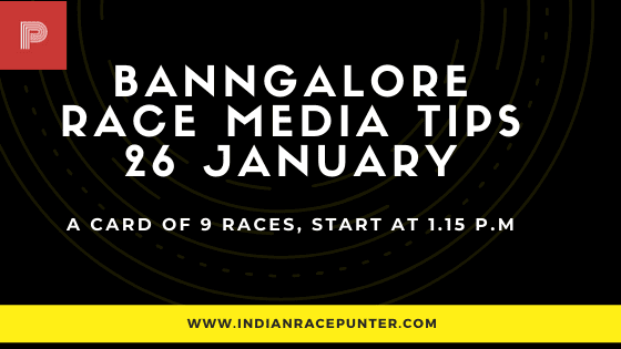 Bangalore Race Media Tips 26 January, india race media tips, Bangalore Race Media Tips 25 January, free indian horse racing tips, india race media tips
