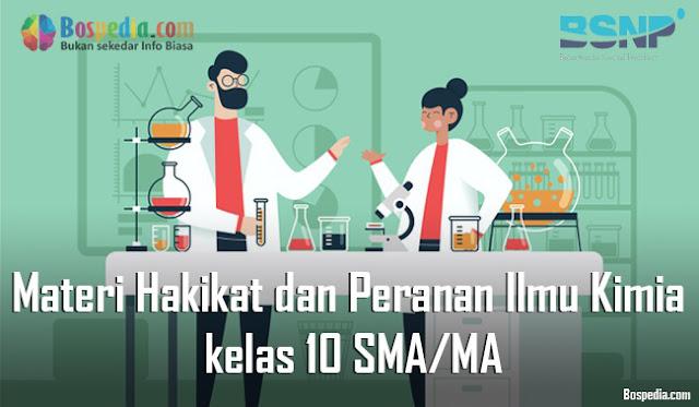 Materi Hakikat dan Peranan Ilmu Kimia kelas 10 SMA/MA