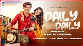 Daily Daily Lyrics Full Song Neha Kakkar | Riyaz Aly Daily Daily Lyrics Neha Kakkar | Avneet Kaur