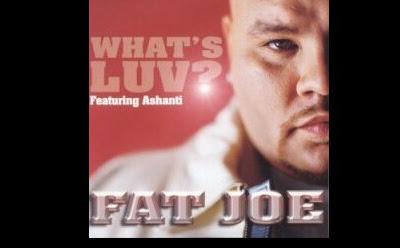 Music: Whats Luv - Fat Joe (throwback songs)