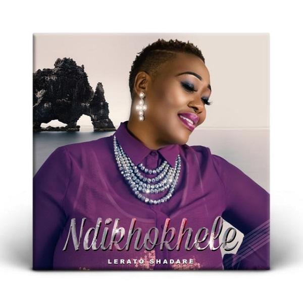 [Music + Video] Ndikhokhele - Lerato Shadare