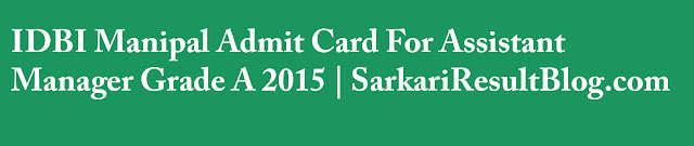 IDBI Manipal Admit Card 2015
