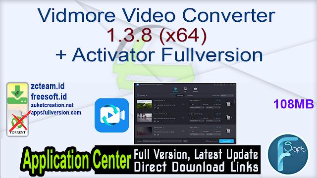 Vidmore Video Converter 1.3.8 (x64) + Activator Fullversion