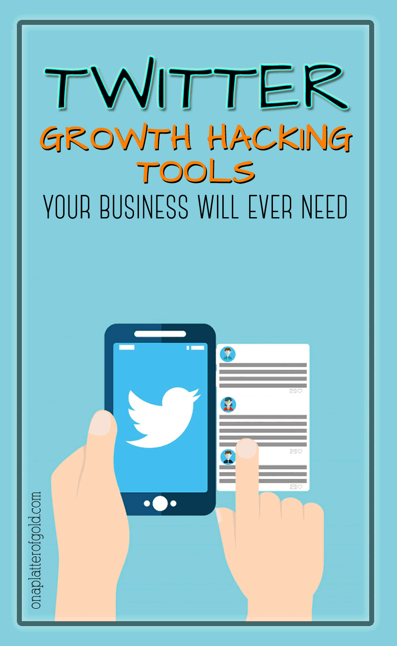 Must-Have Twitter Growth Hacking Tools Your Business Will Ever Need