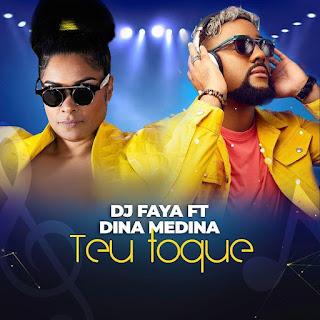 DJ Faya & Dina Medina - Teu Toque (2021) Download Mp3