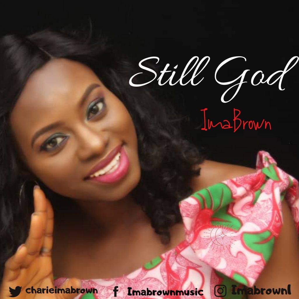 ImaBrown - Still God Lyrics & Mp3 Download