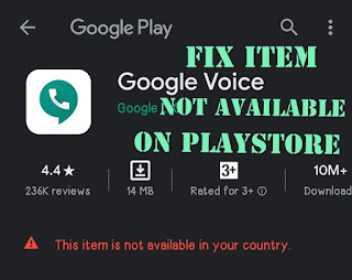 INSTALL GOOGLE VOICE APP ON ANY DEVICE, FIX ITEM NOT AVAILABLE FOR YOUR COUNTRY ON PLAYSTORE