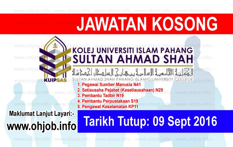 Jawatan Kerja Kosong Kolej Universiti Islam Pahang Sultan Ahmad Shah (KUIPSAS) logo www.ohjob.info september 2016