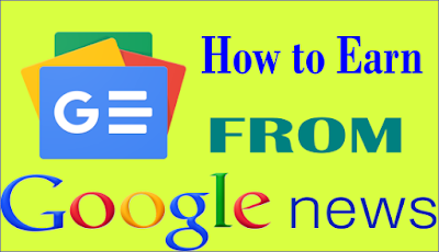 How to earn from Google News