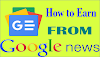 How To Earn From Google News? How To Make Money From Google News