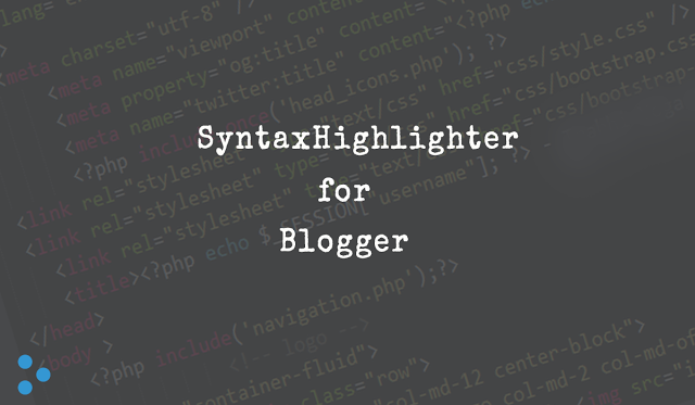 How to Install syntaxHighlighter in Blogger  - Dots Created