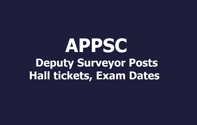APPSC Deputy Surveyor Posts Hall tickets, Exam Dates 2019