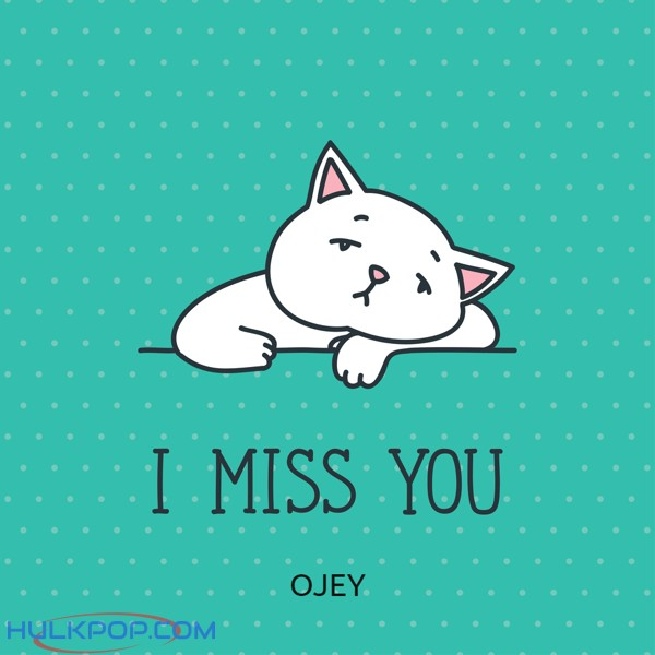 OJEY – I Miss You – Single