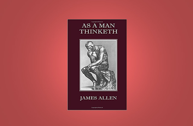 "Two-Minute Book Gist: Core Lessons Every Reader Gets From ""As a Man Thinketh"" by James Allen"