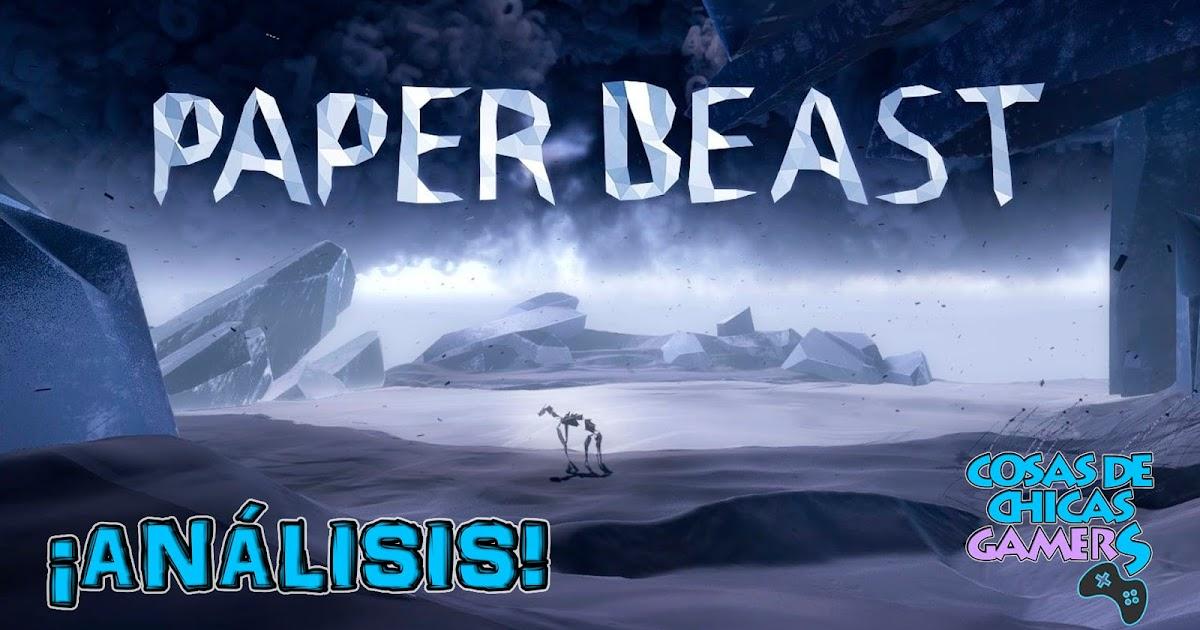 PAPER BEAST VR - ANÁLISIS