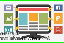 Kumpulan Judul Skripsi Sistem Informasi Berbasis Web Terbaru