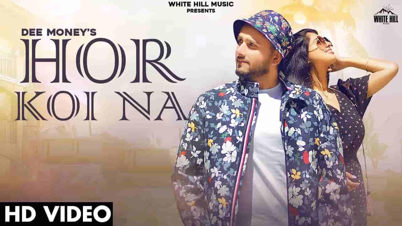 होर कोई ना Hor koi na lyrics in Hindi Dee Money Punjabi Song
