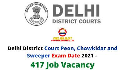 Sarkari Exam: Delhi District Court Peon, Chowkidar and Sweeper Exam Date 2021 - 417 Job Vacancy