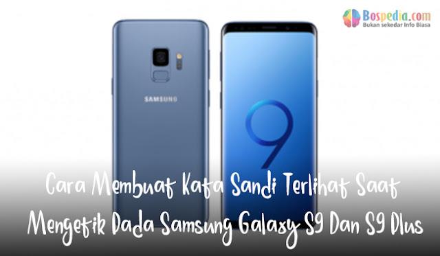 Plus mengalami problem dalam memasukkan kata sandi mereka Cara Membuat Kata Sandi Terlihat Saat Mengetik Pada Samsung Galaxy S9 Dan S9 Plus