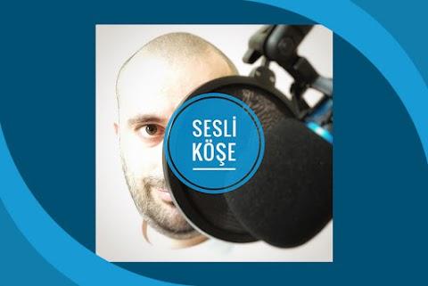 Sesli Köşe Podcast