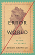 http://www.bibliofreak.net/2013/07/review-error-world-by-simon-garfield.html