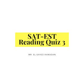 SAT-EST Reading Quiz 3
