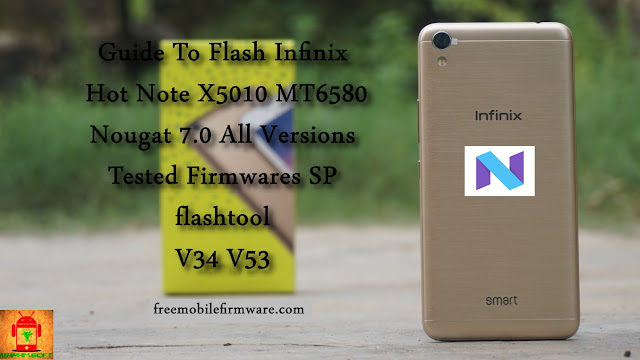 Guide To Flash Infinix Hot Note X5010 MT6580 Nougat 7.0 All Versions Tested Firmwares SP flashtool