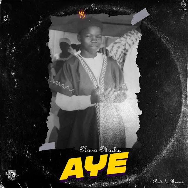 Naira Marley – Aye [Audio]