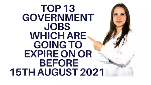 Top 13 Government Jobs - Expire On Or Before 15th August 2021