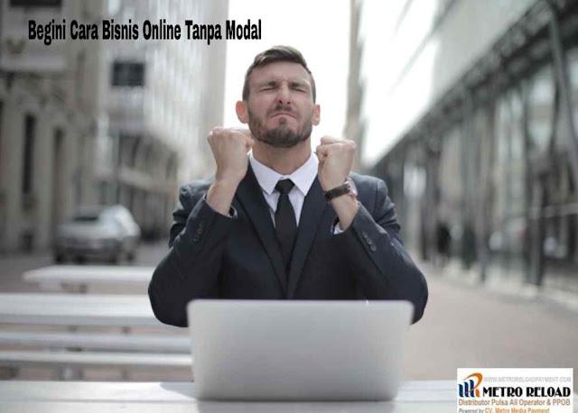 Begini Cara Bisnis Online Tanpa Modal, Arkana Pulsa, Digital Pulsa, Metro Reload