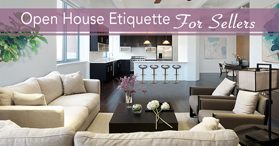 Open House Etiquette For Home Sellers