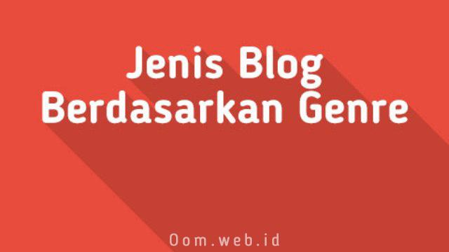 Jenis Blog Berdasarkan Genre