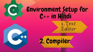 Environment Setup for C++ in Hindi